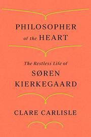 PHILOSOPHER OF THE HEART by Clare Carlisle