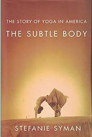 THE SUBTLE BODY by Stefanie Syman