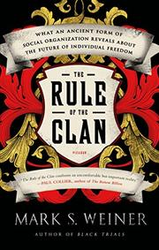 THE RULE OF THE CLAN by Mark S. Weiner