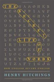 THE SECRET LIFE OF WORDS by Henry Hitchings