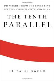 THE TENTH PARALLEL by Eliza Griswold