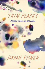 THIN PLACES by Jordan Kisner