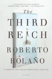 THE THIRD REICH by Roberto Bolaño