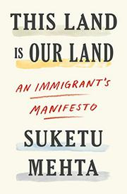 THIS LAND IS OUR LAND by Suketu Mehta