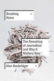 BREAKING NEWS by Alan Rusbridger