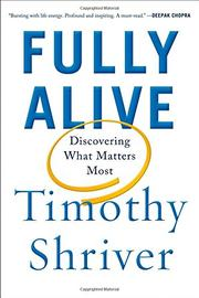 FULLY ALIVE by Timothy Shriver