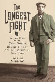 THE LONGEST FIGHT by William Gildea
