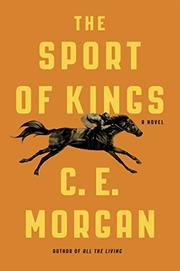 THE SPORT OF KINGS by C.E. Morgan
