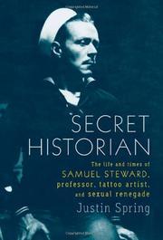 SECRET HISTORIAN by Justin Spring