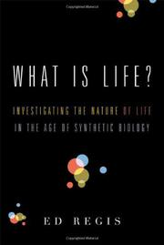 WHAT IS LIFE? by Ed Regis