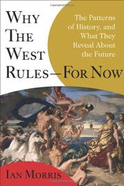 WHY THE WEST RULES—FOR NOW by Ian Morris