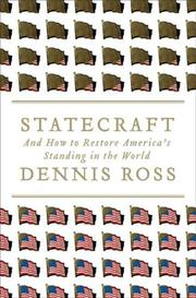 STATECRAFT by Dennis Ross