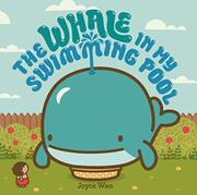 THE WHALE IN MY SWIMMING POOL by Joyce Wan