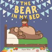 THE BEAR IN MY BED by Joyce Wan