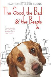 THE GOOD, THE BAD, AND THE BEAGLE by Catherine Lloyd Burns