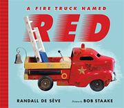 A FIRE TRUCK NAMED RED by Randall de Sève