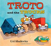 TROTO AND THE TRUCKS by Uri Shulevitz