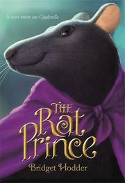THE RAT PRINCE by Bridget Hodder