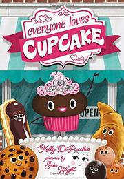 EVERYONE LOVES CUPCAKE by Kelly DiPucchio