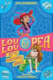 LOU LOU & PEA AND THE BICENTENNIAL BONANZA by Jill Diamond