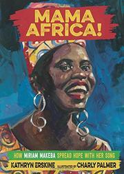 MAMA AFRICA! by Kathryn Erskine
