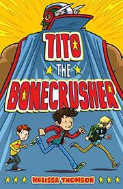TITO THE BONECRUSHER by Melissa Thomson