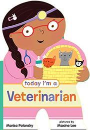 TODAY I'M A VETERINARIAN by Marisa Polansky