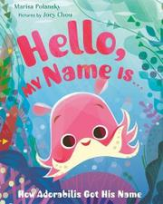 HELLO MY NAME IS . . . by Marisa Polansky