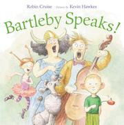 BARTLEBY SPEAKS! by Robin Cruise
