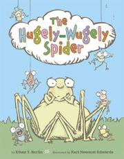THE HUGELY-WUGELY SPIDER by Ethan T. Berlin