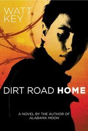 DIRT ROAD HOME by Watt Key