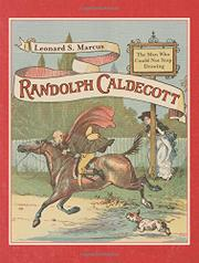 RANDOLPH CALDECOTT by Leonard S. Marcus
