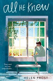 ALL HE KNEW by Helen Frost