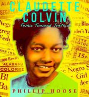 CLAUDETTE COLVIN by Phillip Hoose