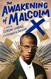 THE AWAKENING OF MALCOLM X by Ilyasah Shabazz