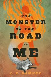 THE MONSTER ON THE ROAD IS ME by J.P. Romney