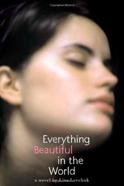 EVERYTHING BEAUTIFUL IN THE WORLD by Lisa Levchuk