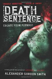 DEATH SENTENCE by Alexander Gordon Smith