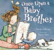 ONCE UPON A BABY BROTHER by Sarah Sullivan