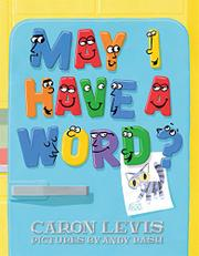 MAY I HAVE A WORD? by Caron Levis