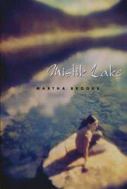 MISTIK LAKE by Martha Brooks