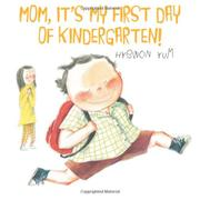 Cover art for MOM, IT'S MY FIRST DAY OF KINDERGARTEN!