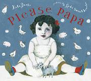PLEASE, PAPA by Kate Banks