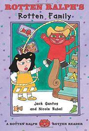 ROTTEN RALPH'S ROTTEN FAMILY by Jack Gantos