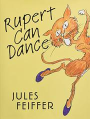 RUPERT CAN DANCE by Jules Feiffer