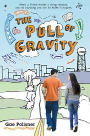 THE PULL OF GRAVITY by Gae Polisner