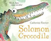 SOLOMON CROCODILE by Catherine Rayner