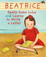 BEATRICE SPELLS SOME LULUS AND LEARNS TO WRITE A LETTER by Cari Best
