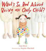 Cover art for WHAT'S SO BAD ABOUT BEING AN ONLY CHILD?