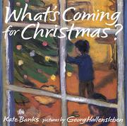 WHAT'S COMING FOR CHRISTMAS?  by Kate Banks